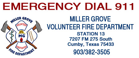 Miller Grove Texas volunteer fire depart address.  Station 13 7707 FM275 South Cumby Texas 75482.  Phone 903/382-3505